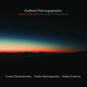 Andreas Polyzogopoulos – Heart Of The Sun, the music of Pink Floyd (Puzzlemusik 2013)