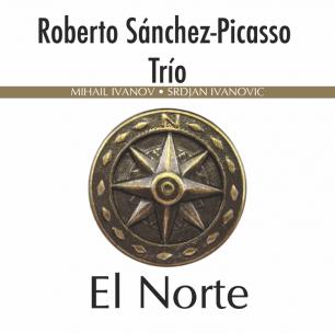 Roberto Sanchez Picasso Trio – El Norte (2013)